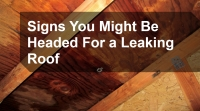 Signs You Might Be Headed For a Leaking Roof