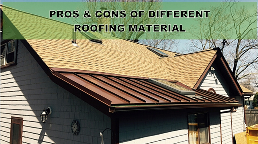 PROS & CONS OF DIFFERENT  ROOFING MATERIAL