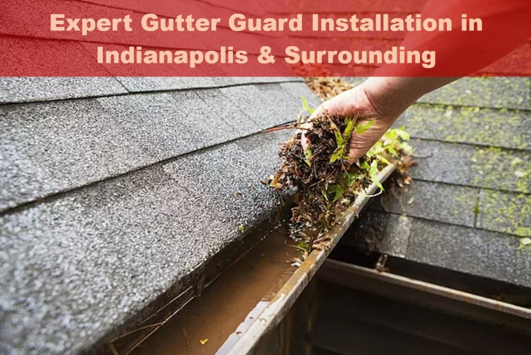 Expert Gutter Guard Installation in Indianapolis & Surrounding