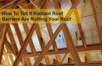 Radiant Roof Barriers: Are They Rotting Your Roof?