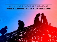 Why Client Reviews Are Important When Choosing a Contractor