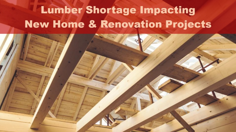 Lumber Shortage Impacting New Home Builds & Renovation Projects