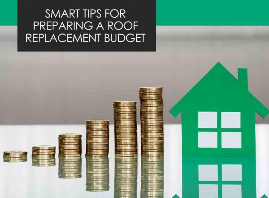 Smart Tips for Preparing a Roof Replacement Budget