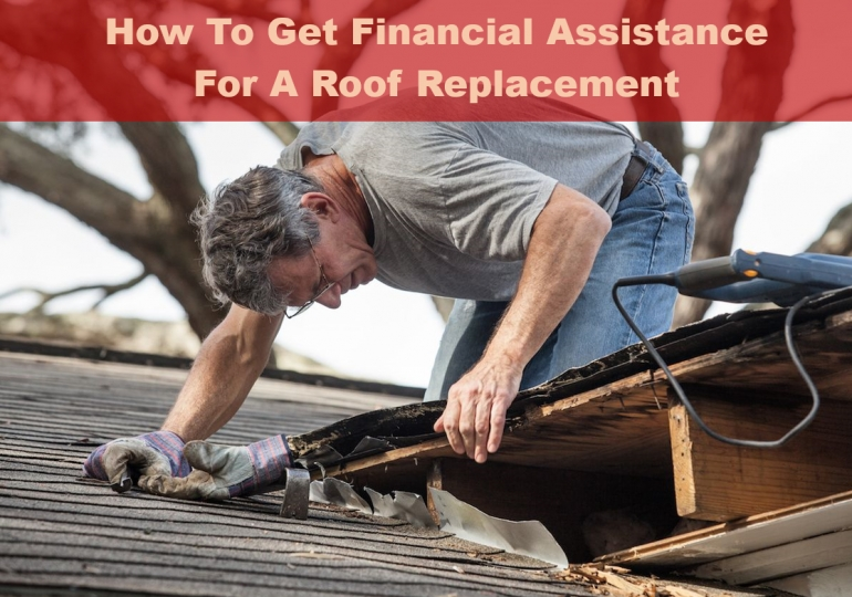 How to Get Financial Assistance for a Roof Replacement