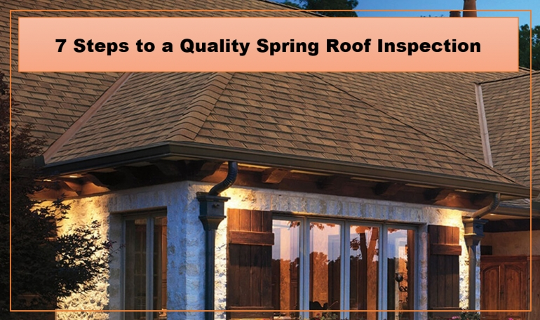 7 Steps to a Quality Spring Roof Inspection