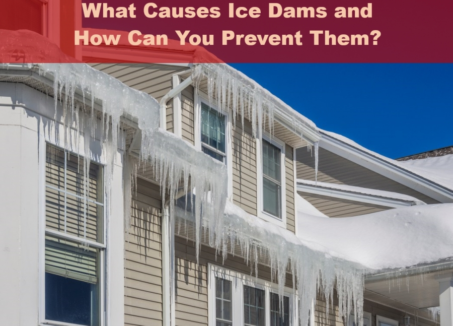 What Causes Ice Dams and How Can You Prevent Them?