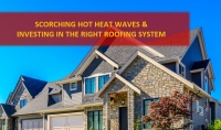 A Cooler Summer: Invest in The Right Roofing System