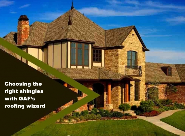 Choosing The Right Shingles With GAF Roofing Wizard