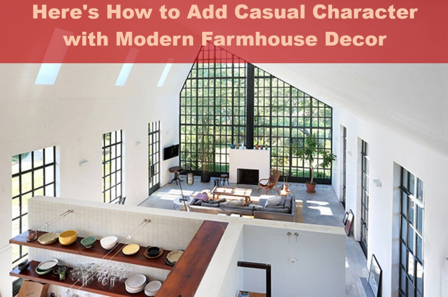 Here's How to Add Casual Character with Modern Farmhouse Decor