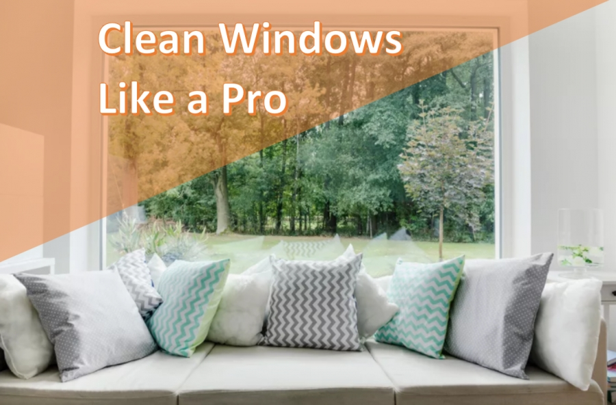 Clean Windows Like a Pro
