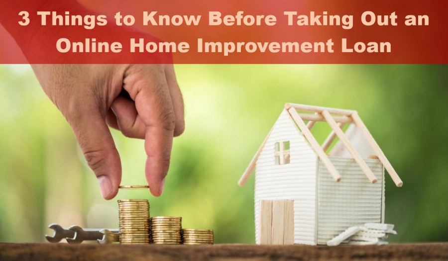 3 Things to Know Before Taking Out an Online Home Improvement Loan