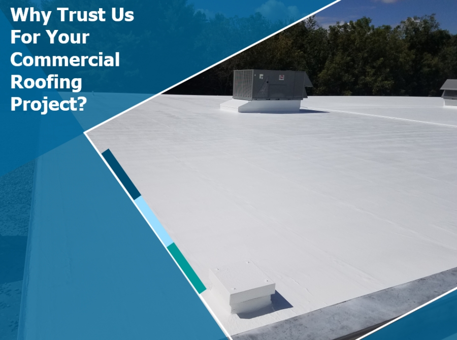 Why Trust Us for Your Commercial Roofing Project?