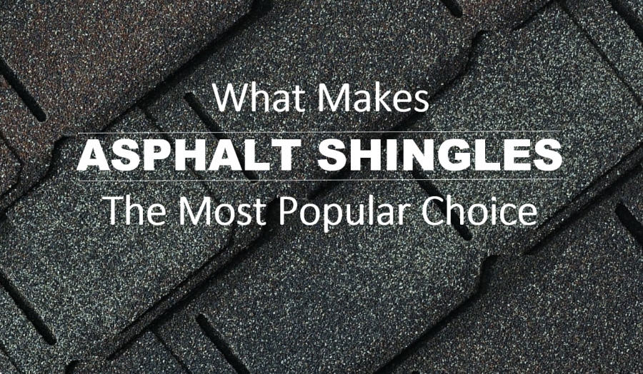 What Makes Asphalt Shingles the Most Popular Choice